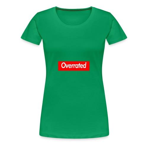overrated - Women's Premium T-Shirt
