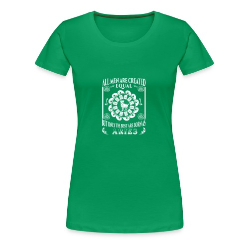 All Men Are Born As Aries - Women's Premium T-Shirt