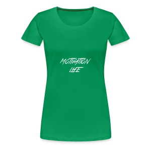 Motivation Life 1 - Women's Premium T-Shirt