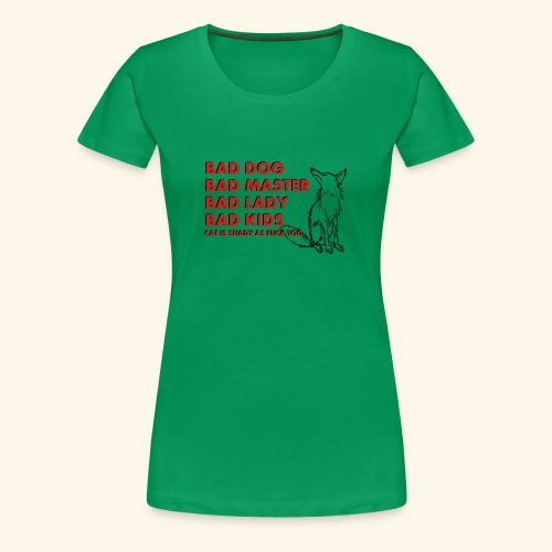 Truth about family and animals in bad, funny way - Women's Premium T-Shirt
