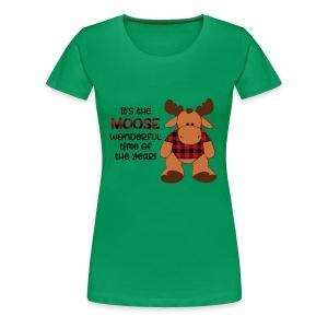 moose wonderful time of the year - Women's Premium T-Shirt