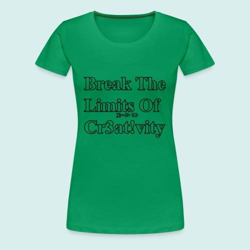 Break The Limits Of Creativity Transparent Letters - Women's Premium T-Shirt
