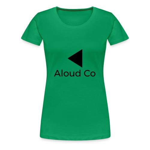 Aloud Co - Women's Premium T-Shirt
