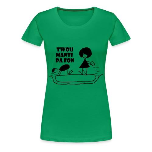 Twou_manti_pa_fon - Women's Premium T-Shirt
