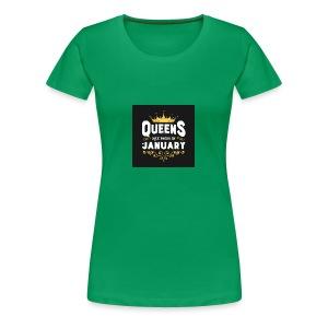 Queens are born in January - Women's Premium T-Shirt