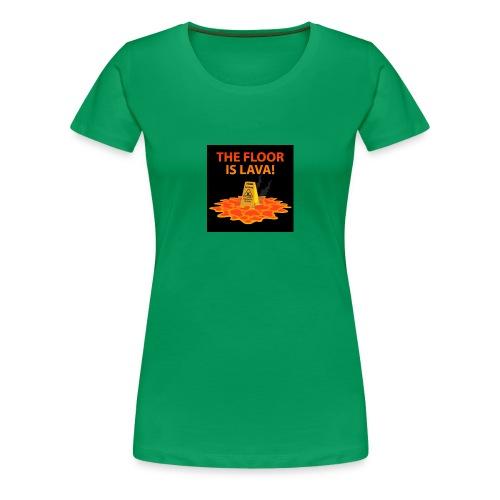 The Floor Is Lava - Women's Premium T-Shirt