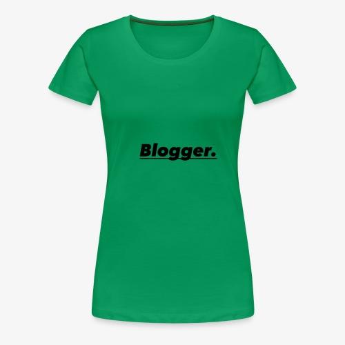 BLOGGER SHIRT - Women's Premium T-Shirt
