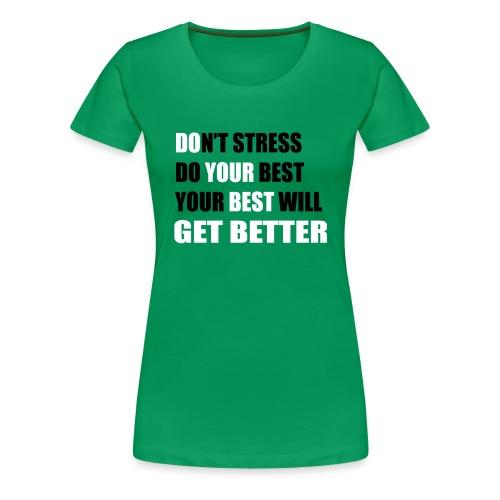 Do Your Best (Don't Stress) - Women's Premium T-Shirt