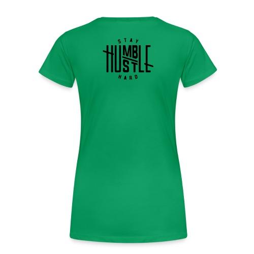 STAY HUMBLE, HUSTLE HARD - Women's Premium T-Shirt