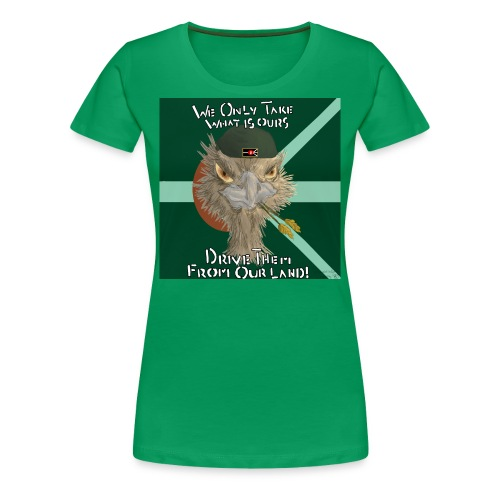 We Only Take what is Ours. - Women's Premium T-Shirt