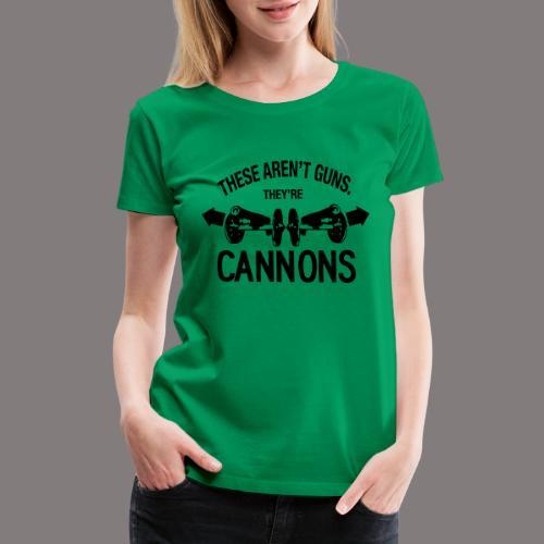 These Aren t Guns - Women's Premium T-Shirt