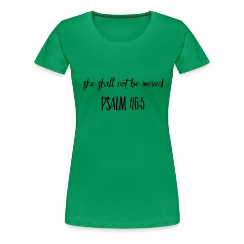 Psalm 46:45 - Women's Premium T-Shirt