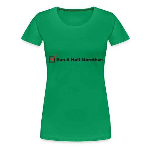 RUN HALF MARATHON CHECK - Women's Premium T-Shirt