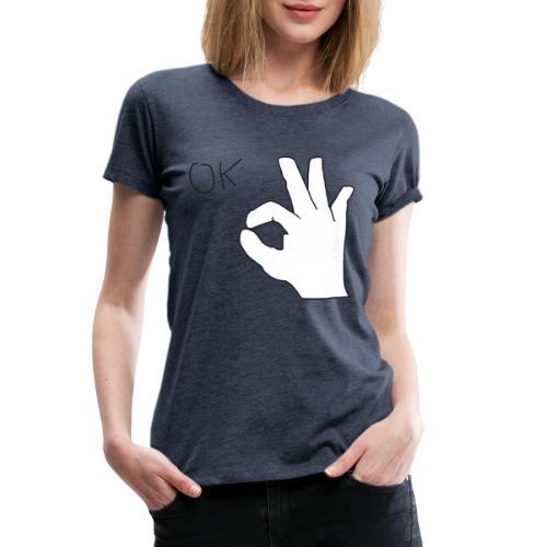Ok - Women's Premium T-Shirt