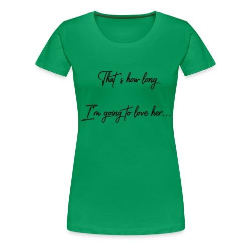 longloveher - Women's Premium T-Shirt