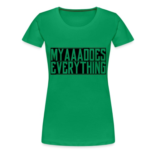 MyaaaDoesEverything (Black) - Women's Premium T-Shirt