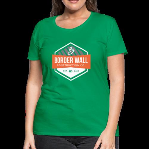 Border Wall Construction Crew - Women's Premium T-Shirt