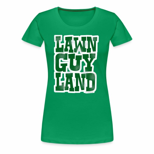 Lawn Guy Land New York - Women's Premium T-Shirt