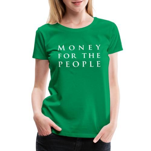 Money for the People - Women's Premium T-Shirt