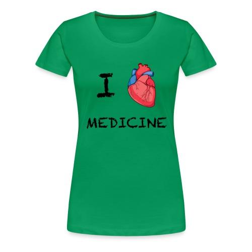 I Love Medicine - Women's Premium T-Shirt