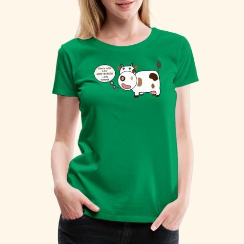 Smart Cow! - Women's Premium T-Shirt