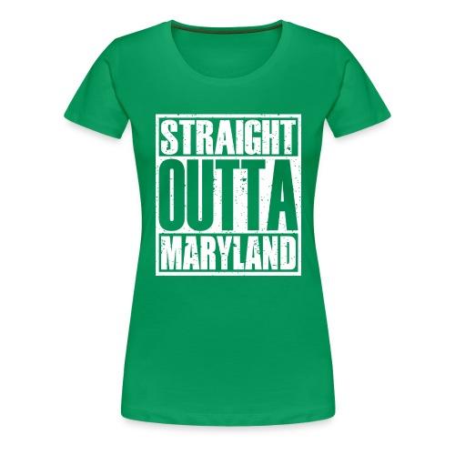 Straight Outta Maryland - Women's Premium T-Shirt