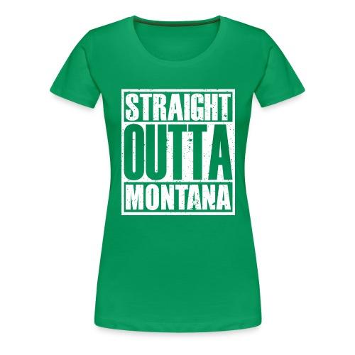 Straight Outta Montana - Women's Premium T-Shirt