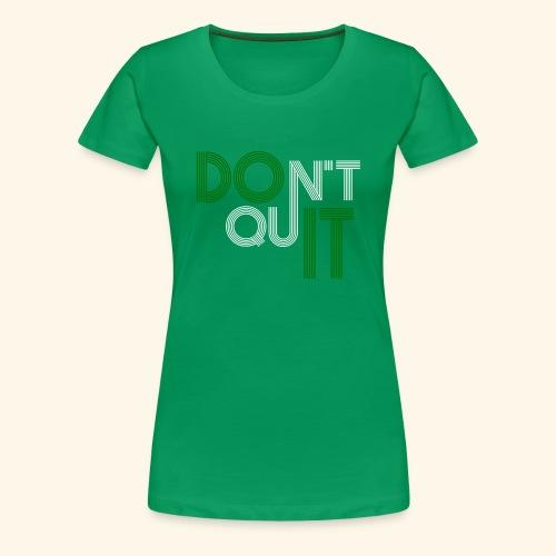 DON'T QUIT #9 - Women's Premium T-Shirt