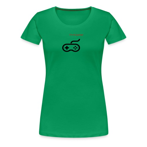 I'm A Gamer - Women's Premium T-Shirt