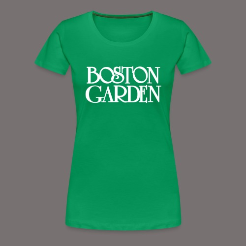 Boston Garden - Women's Premium T-Shirt