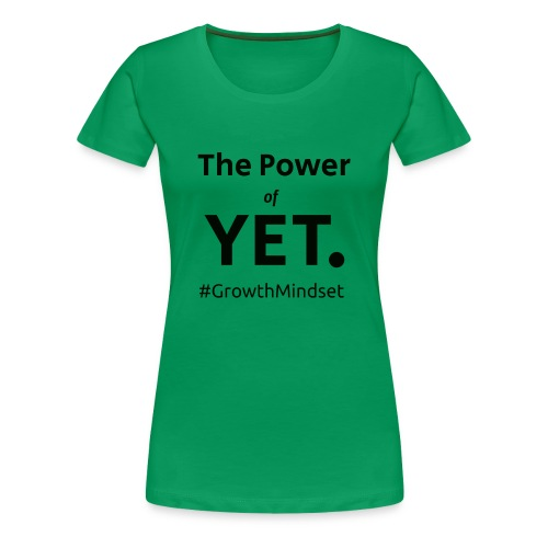 The Power of Yet - Women's Premium T-Shirt