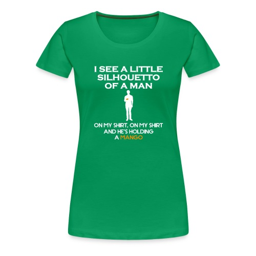 I See a Little Silhouetto - Women's Premium T-Shirt