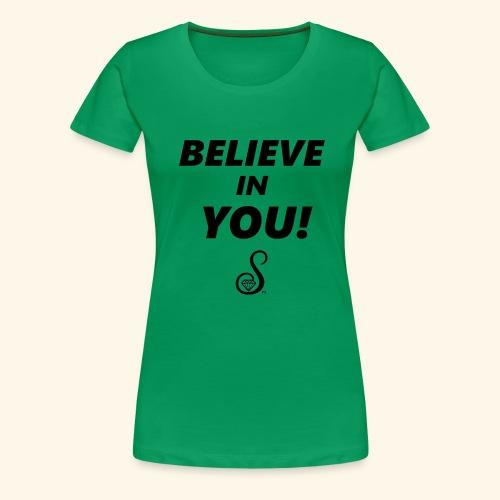 BELIEVE IN YOU - Women's Premium T-Shirt