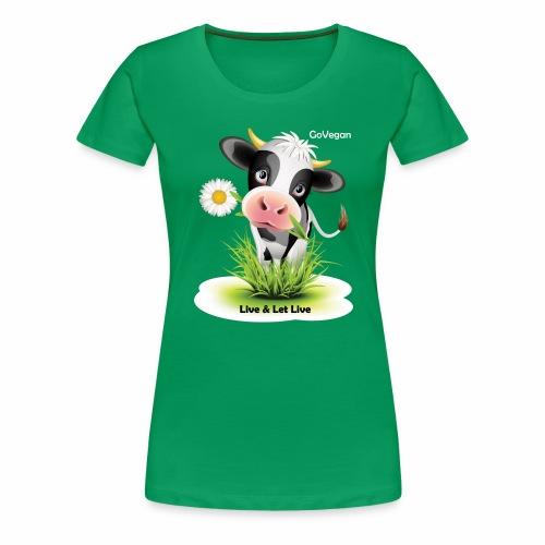 Live & Let Live Cow - Women's Premium T-Shirt