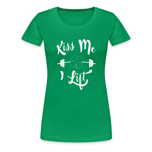 Kiss me, I lift! - Women's Premium T-Shirt