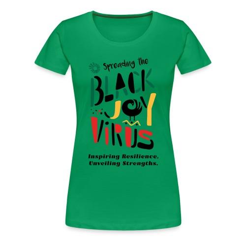 Spreading the Black Joy Virus - Women's Premium T-Shirt