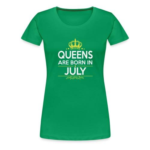queens are born in july - Women's Premium T-Shirt
