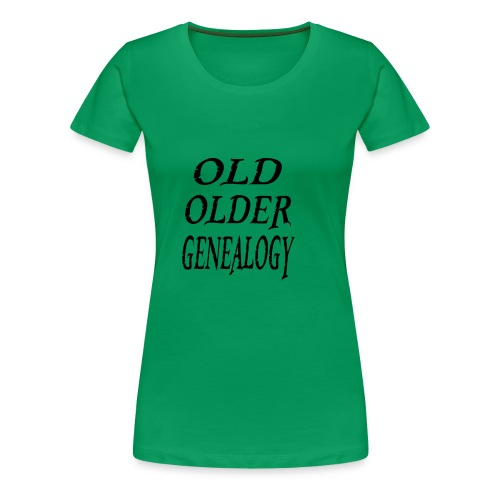 Old older genealogy family tree funny gift - Women's Premium T-Shirt
