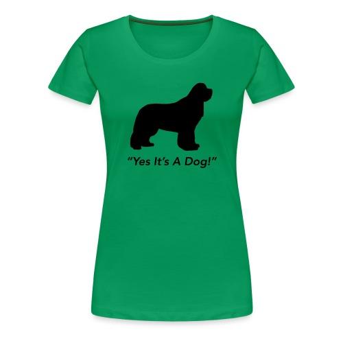 Yes Its A Dog - Women's Premium T-Shirt
