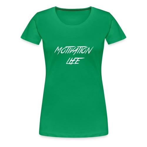 Motivation Life 1 - Women's Premium T-Shirt