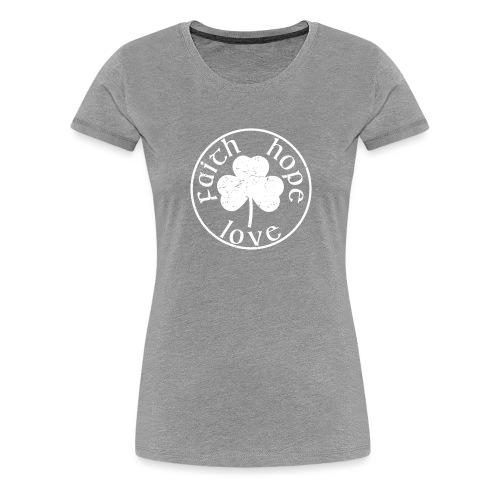 Irish Shamrock Faith Hope Love - Women's Premium T-Shirt