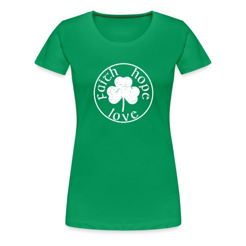 Irish Shamrock Faith Hope Love - Women's Premium T-Shirt