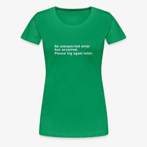 Unexpected Error - Women's Premium T-Shirt