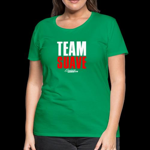 Team Suave - Women's Premium T-Shirt