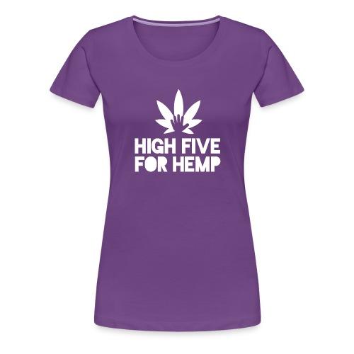 High Five for Hemp - Women's Premium T-Shirt