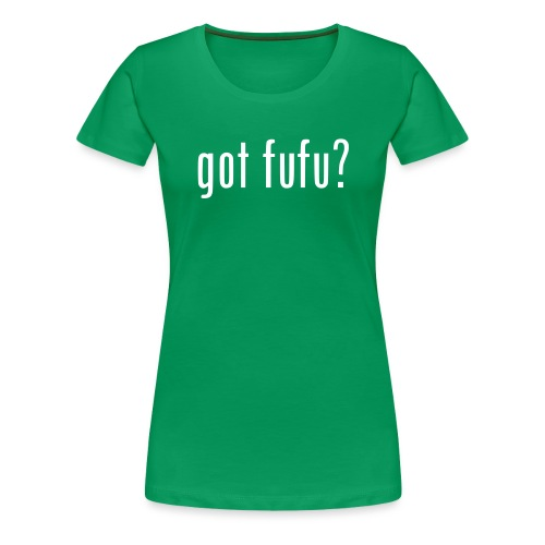 gotfufu-black - Women's Premium T-Shirt