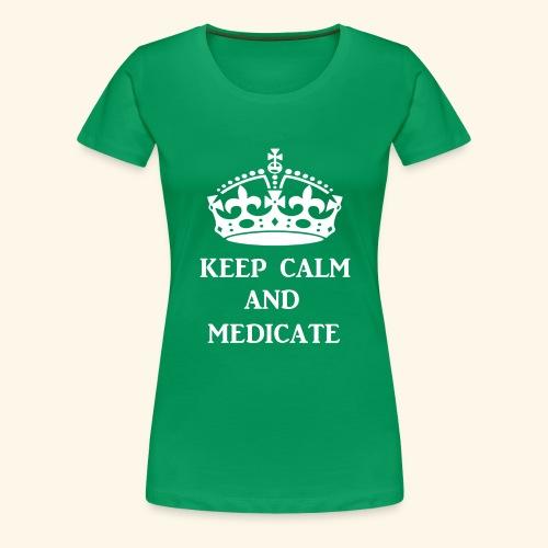 keep calm medicate wht - Women's Premium T-Shirt
