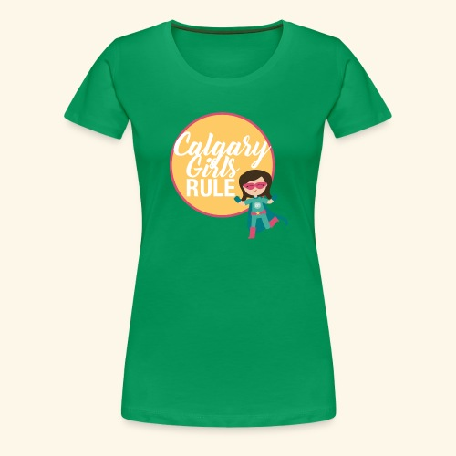 Calgary Girls Rule - Women's Premium T-Shirt