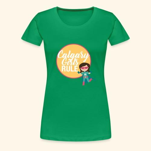 Calgary Girls Rule - Women's Premium T-Shirt