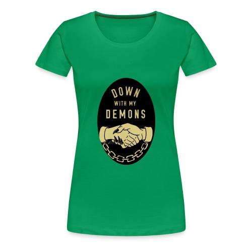 down with my demons - Women's Premium T-Shirt